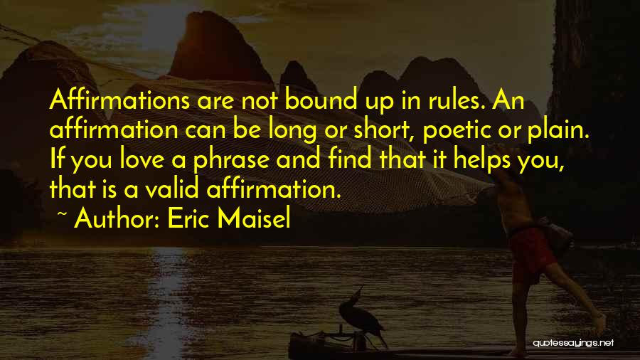 Love Poetic Quotes By Eric Maisel