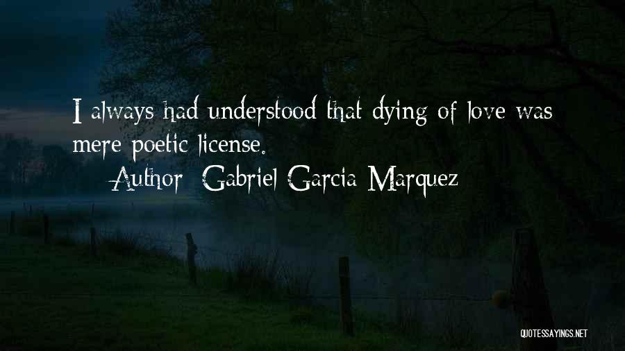 Love Poetic Quotes By Gabriel Garcia Marquez