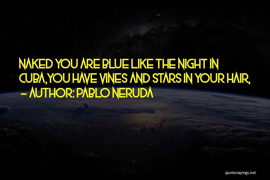 Love Poetic Quotes By Pablo Neruda