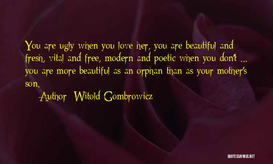 Love Poetic Quotes By Witold Gombrowicz