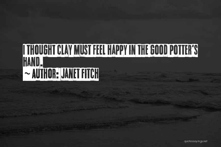 Love Pottery Quotes By Janet Fitch