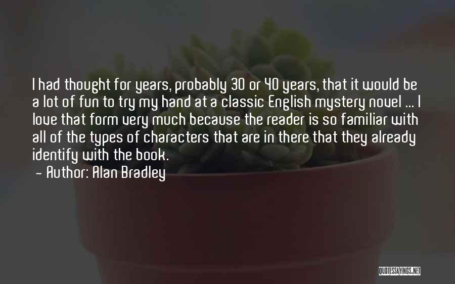 Love Probably Quotes By Alan Bradley