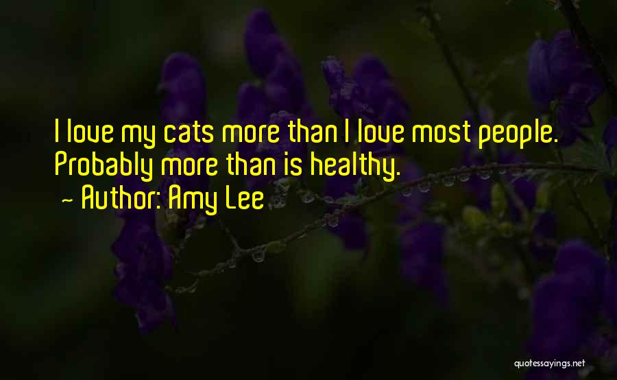 Love Probably Quotes By Amy Lee