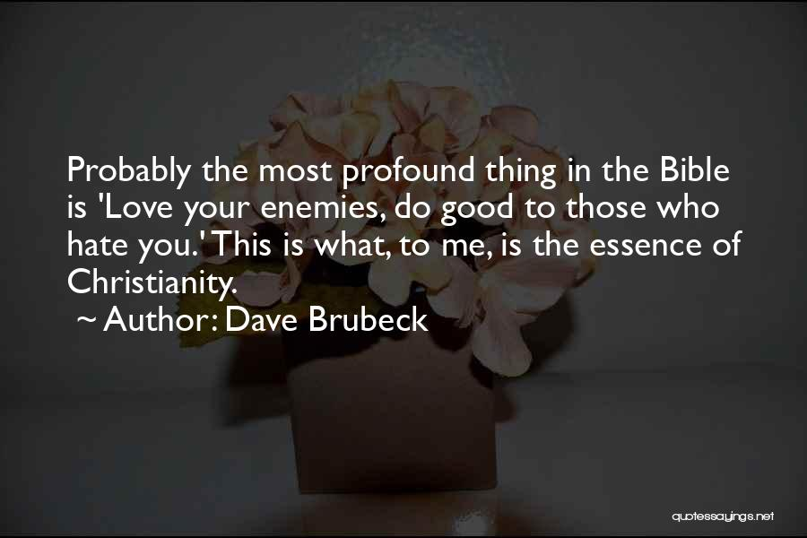 Love Probably Quotes By Dave Brubeck