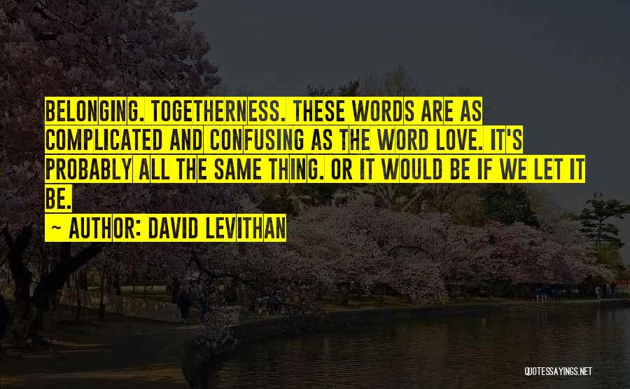 Love Probably Quotes By David Levithan