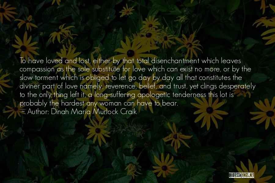 Love Probably Quotes By Dinah Maria Murlock Craik