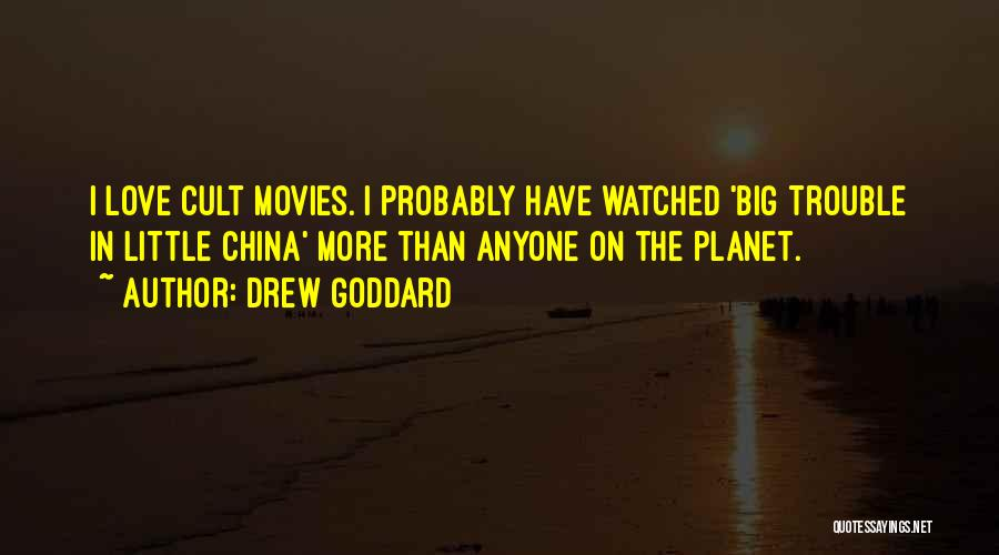 Love Probably Quotes By Drew Goddard