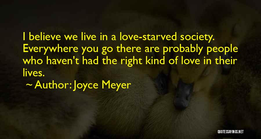 Love Probably Quotes By Joyce Meyer