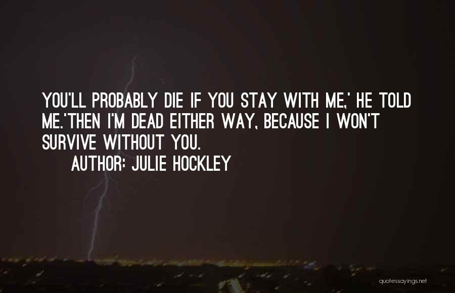 Love Probably Quotes By Julie Hockley