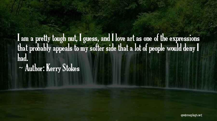 Love Probably Quotes By Kerry Stokes