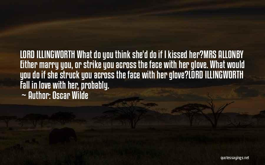 Love Probably Quotes By Oscar Wilde