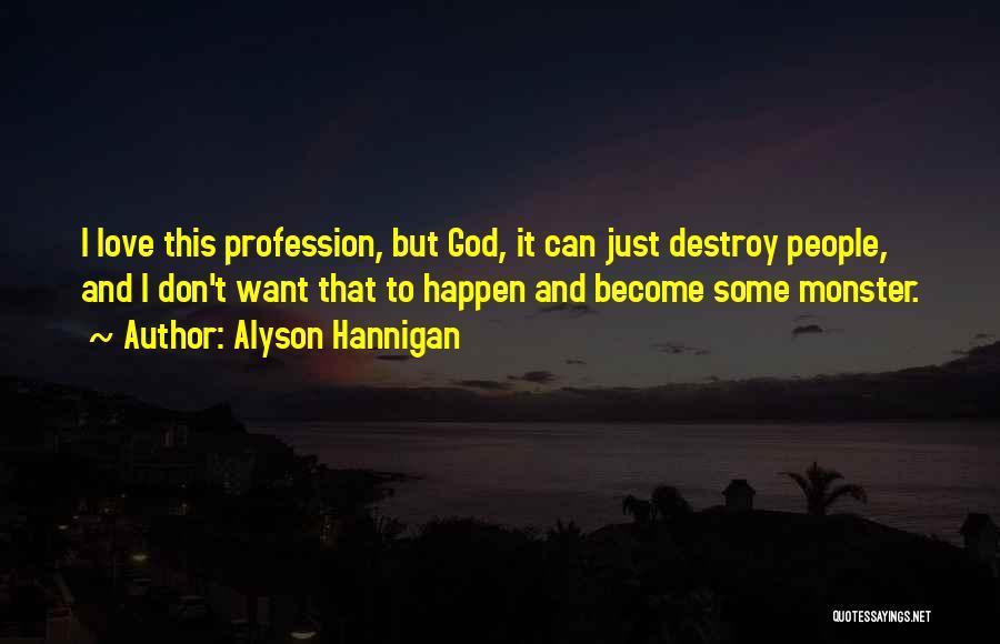 Love Profession Quotes By Alyson Hannigan