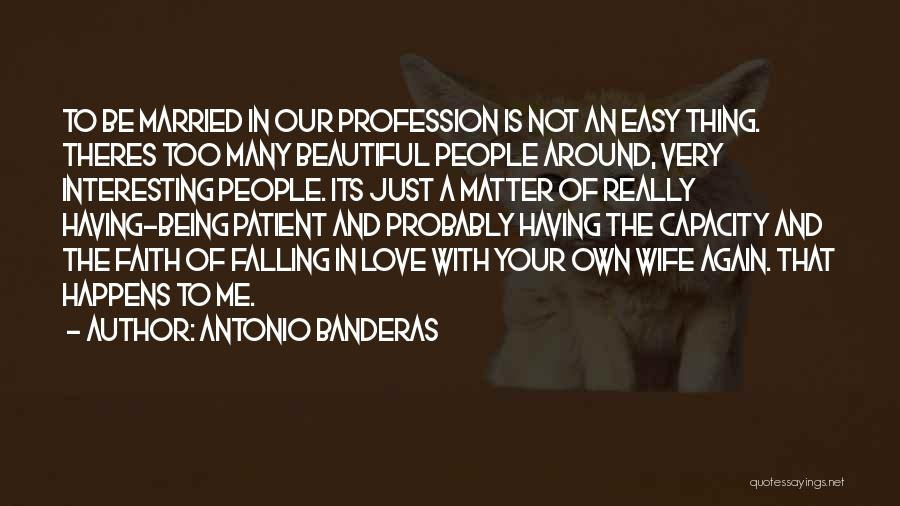 Love Profession Quotes By Antonio Banderas