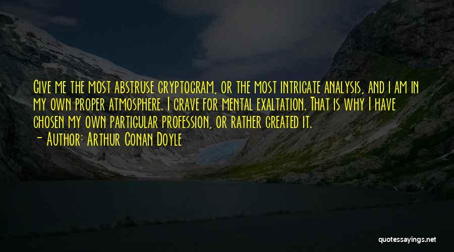 Love Profession Quotes By Arthur Conan Doyle