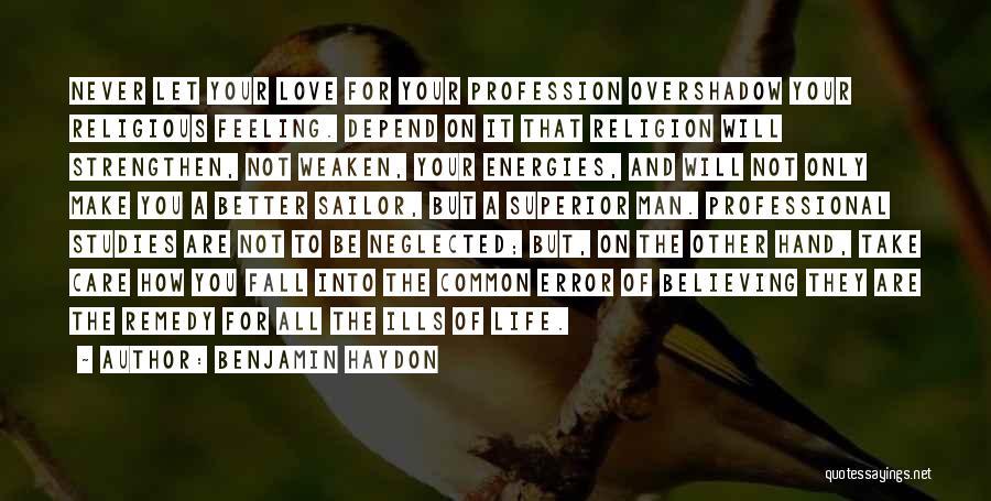 Love Profession Quotes By Benjamin Haydon