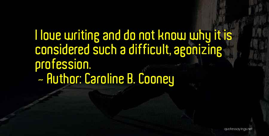 Love Profession Quotes By Caroline B. Cooney