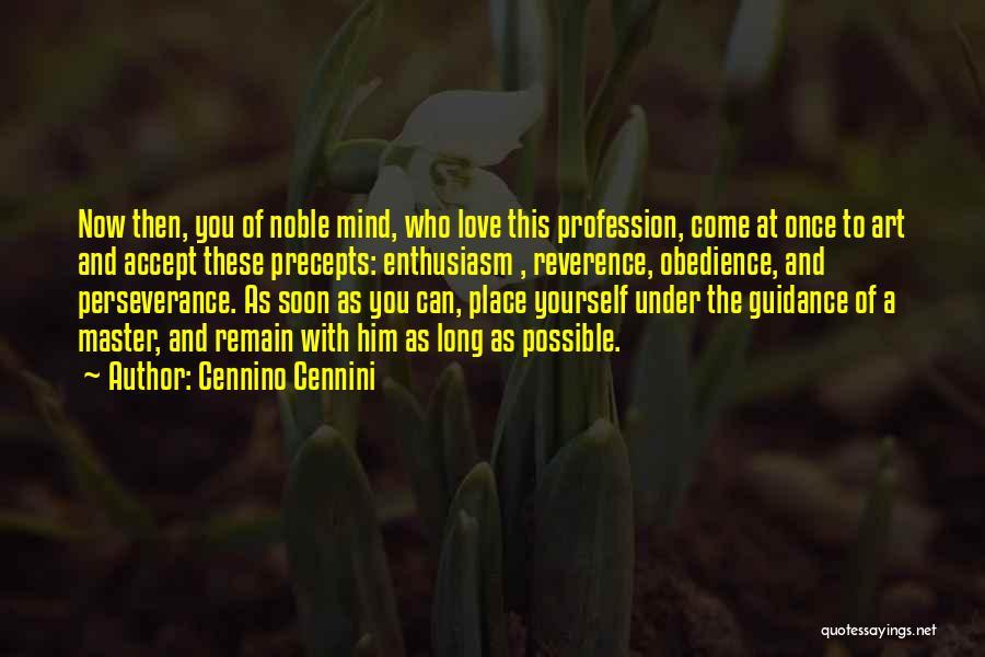 Love Profession Quotes By Cennino Cennini
