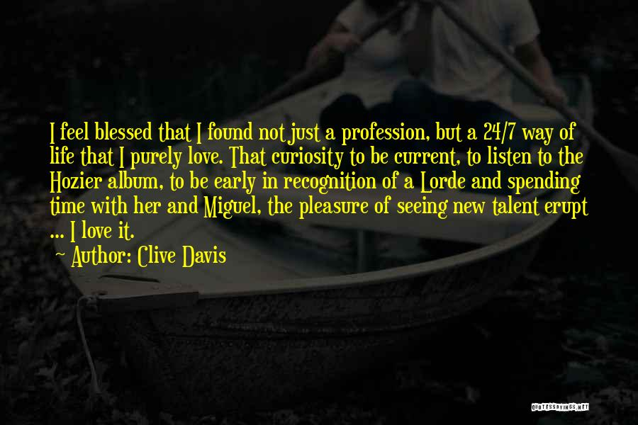 Love Profession Quotes By Clive Davis