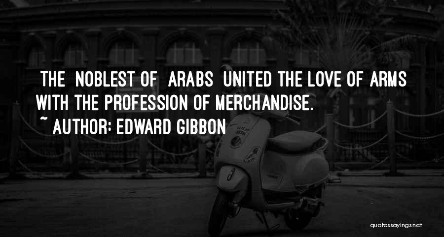 Love Profession Quotes By Edward Gibbon