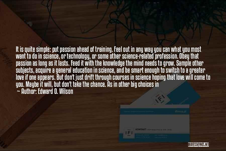 Love Profession Quotes By Edward O. Wilson