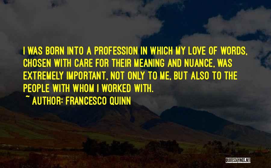Love Profession Quotes By Francesco Quinn