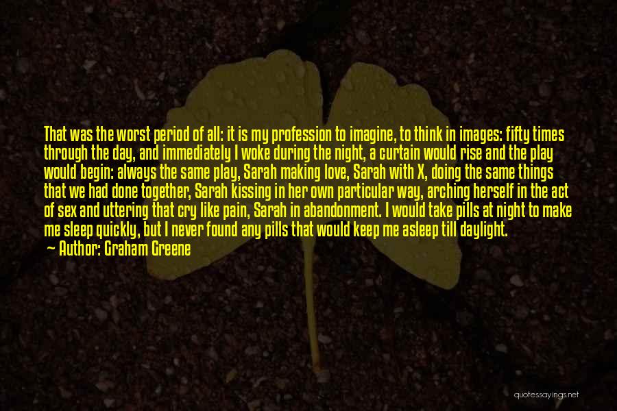 Love Profession Quotes By Graham Greene