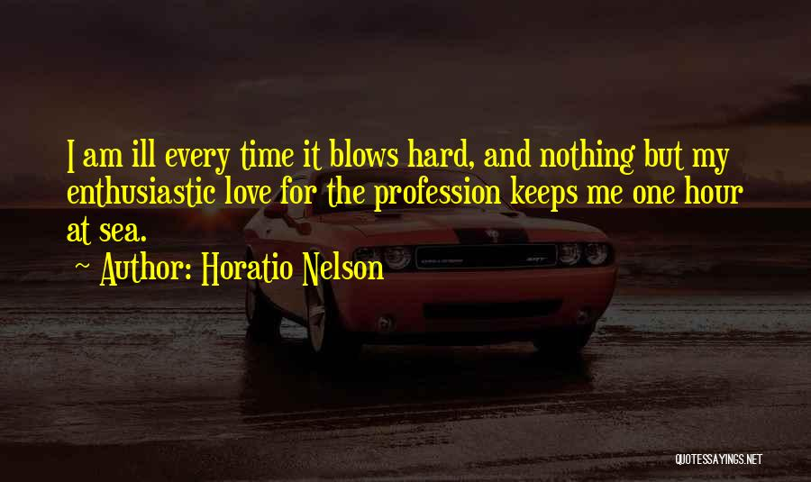 Love Profession Quotes By Horatio Nelson