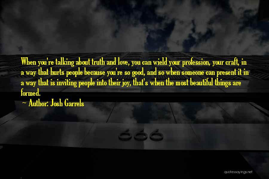 Love Profession Quotes By Josh Garrels