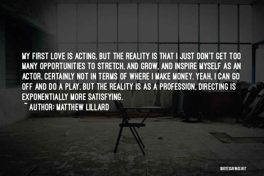 Love Profession Quotes By Matthew Lillard