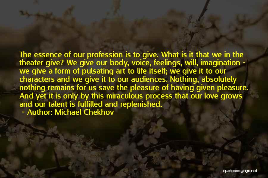 Love Profession Quotes By Michael Chekhov