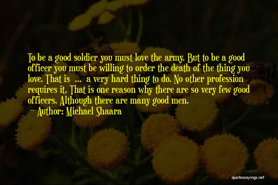 Love Profession Quotes By Michael Shaara