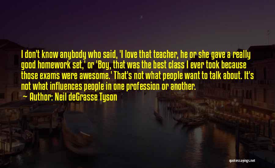 Love Profession Quotes By Neil DeGrasse Tyson