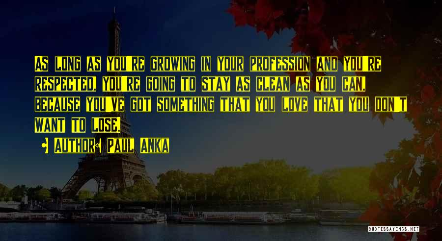 Love Profession Quotes By Paul Anka
