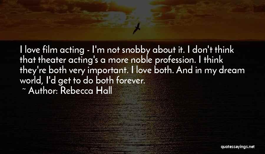 Love Profession Quotes By Rebecca Hall