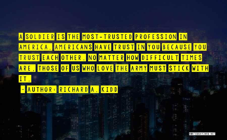 Love Profession Quotes By Richard A. Kidd