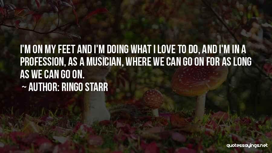 Love Profession Quotes By Ringo Starr