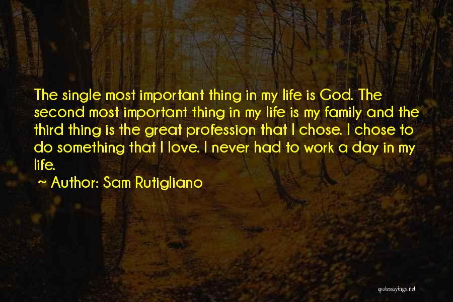 Love Profession Quotes By Sam Rutigliano
