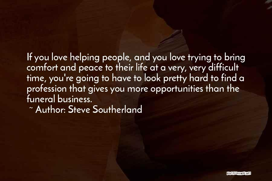 Love Profession Quotes By Steve Southerland