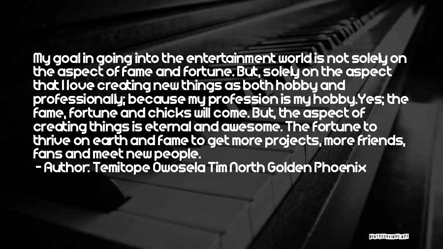 Love Profession Quotes By Temitope Owosela Tim North Golden Phoenix