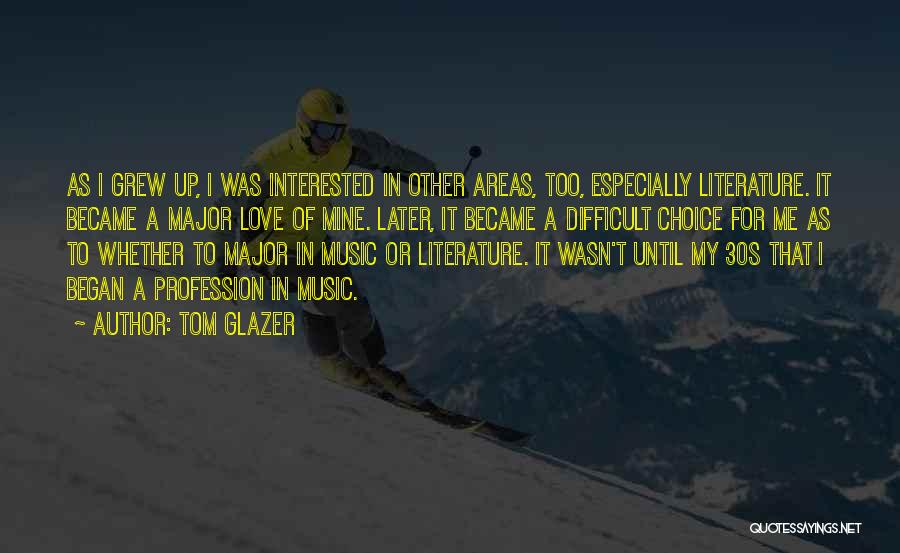 Love Profession Quotes By Tom Glazer