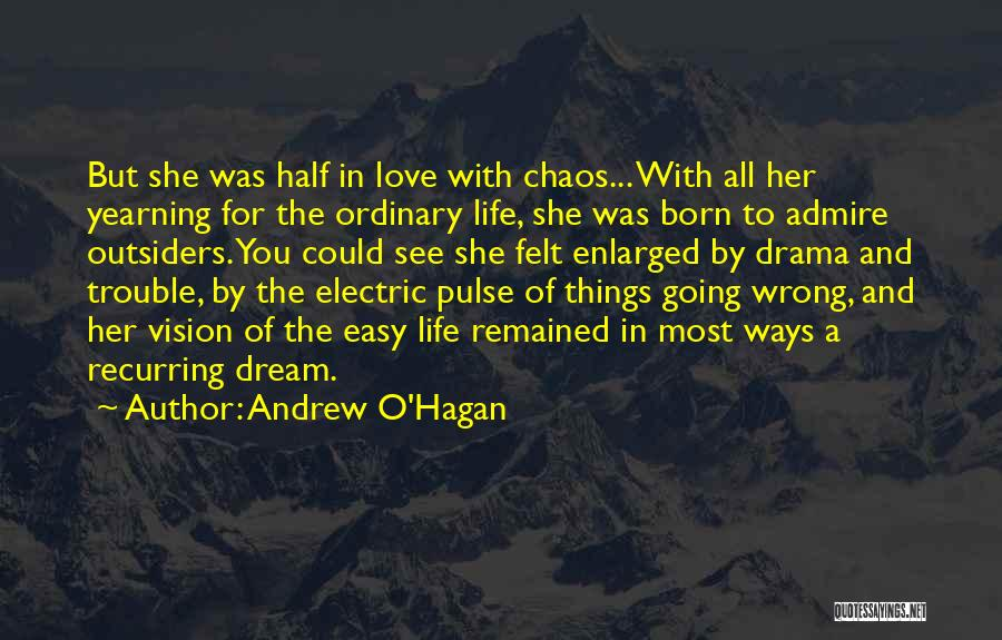 Love Pulse Quotes By Andrew O'Hagan