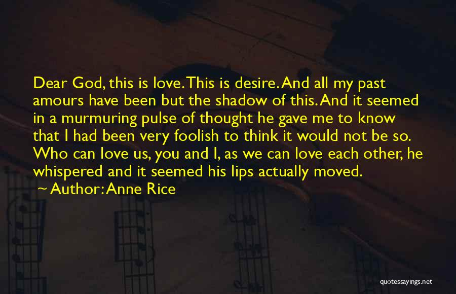 Love Pulse Quotes By Anne Rice