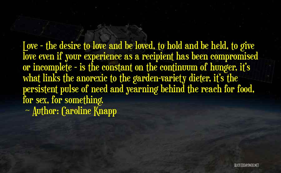 Love Pulse Quotes By Caroline Knapp