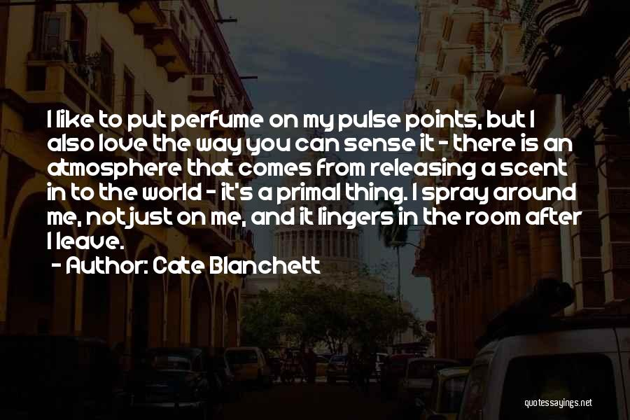 Love Pulse Quotes By Cate Blanchett