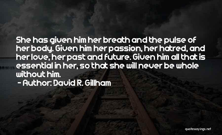 Love Pulse Quotes By David R. Gillham