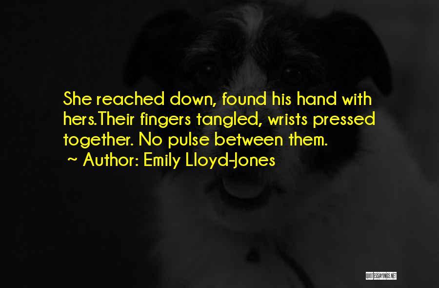 Love Pulse Quotes By Emily Lloyd-Jones