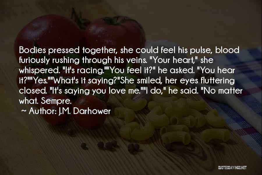Love Pulse Quotes By J.M. Darhower
