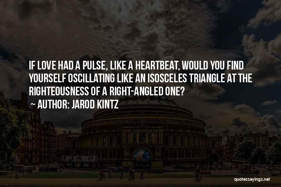 Love Pulse Quotes By Jarod Kintz