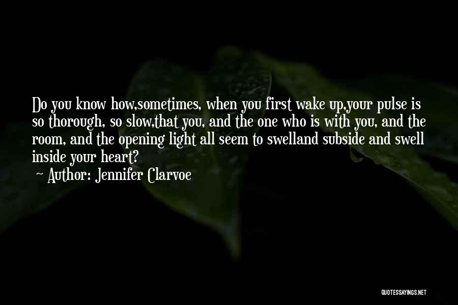 Love Pulse Quotes By Jennifer Clarvoe