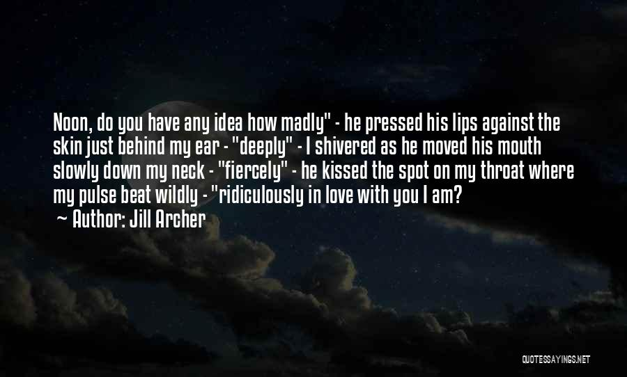Love Pulse Quotes By Jill Archer
